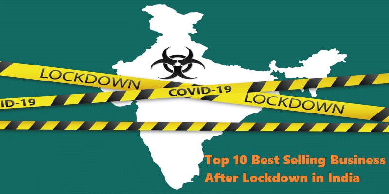 Top 10 Best Selling Business After Lockdown in India