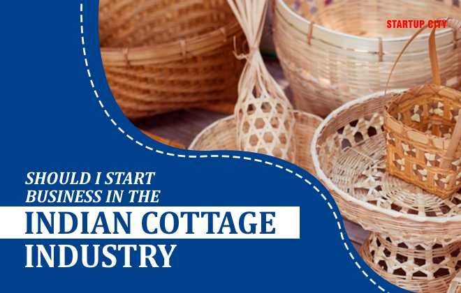 Cottage industry: start business, shine your fortune and become rich