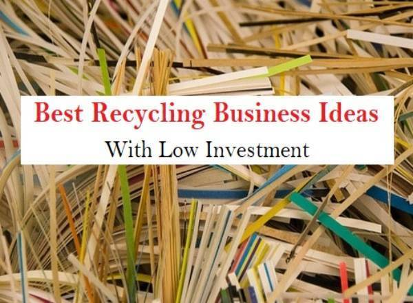 Recycling Business Ideas: