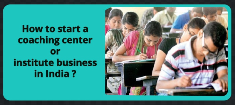 How To Start a Coaching Center in India