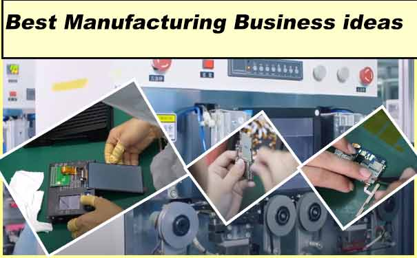 19 Best Manufacturing Business Ideas