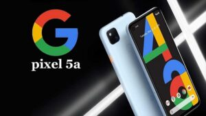 Google's recently launched phone Pixel 5A has overheating problem, camera not working properly